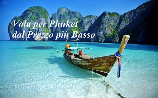 Vola per Phuket dal Prezzo più Basso
